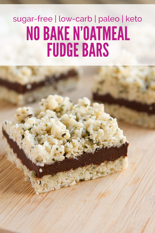 Keto No Bake N'oatmeal Fudge Bars #keto #lowcarb #nosugar #sugarfree #paleo #vegan #grainfree #nutfree