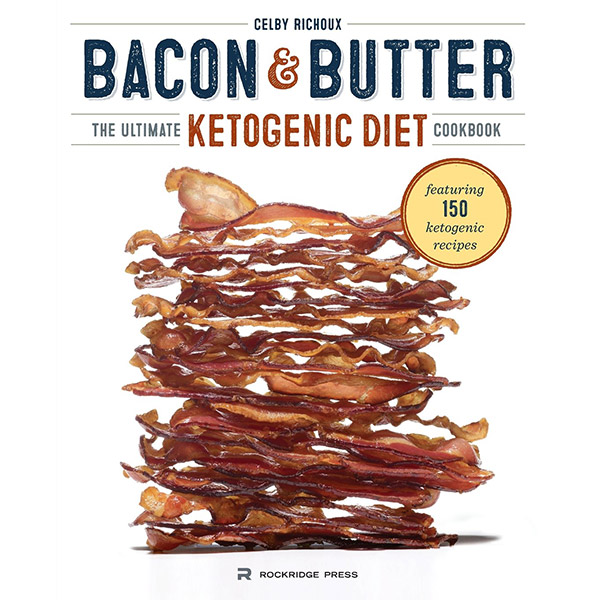 Ketogenic Diet Book List -Bacon & Butter: The Ultimate Ketogenic Cookbook