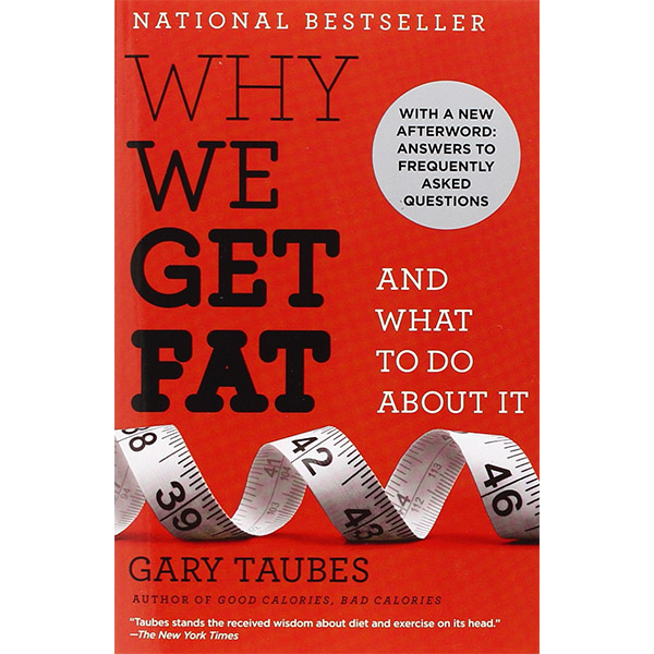 Ketogenic Diet Book List -Why We Get Fat