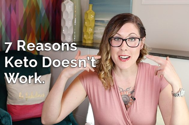 7 Reasons Keto Doesn't Work #keto #lowcarb #ketogenic