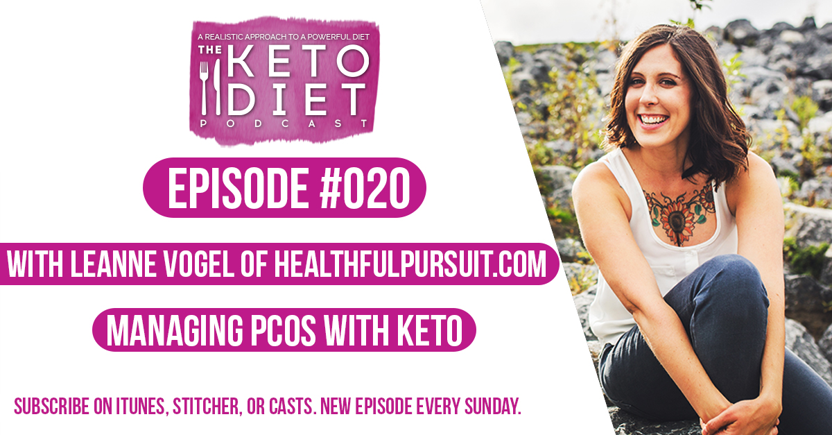 The Keto Diet Podcast Episode #020: Managing PCOS with Keto   Healthful Pursuit