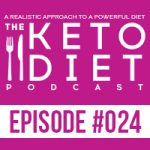 The Keto Diet Podcast Ep. #024: Going Keto with an Eating Disorder Preview