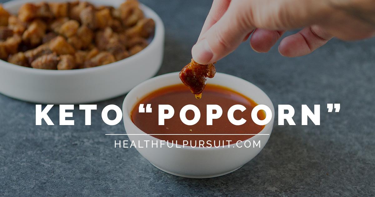 Keto Quot Popcorn Quot Healthful Pursuit