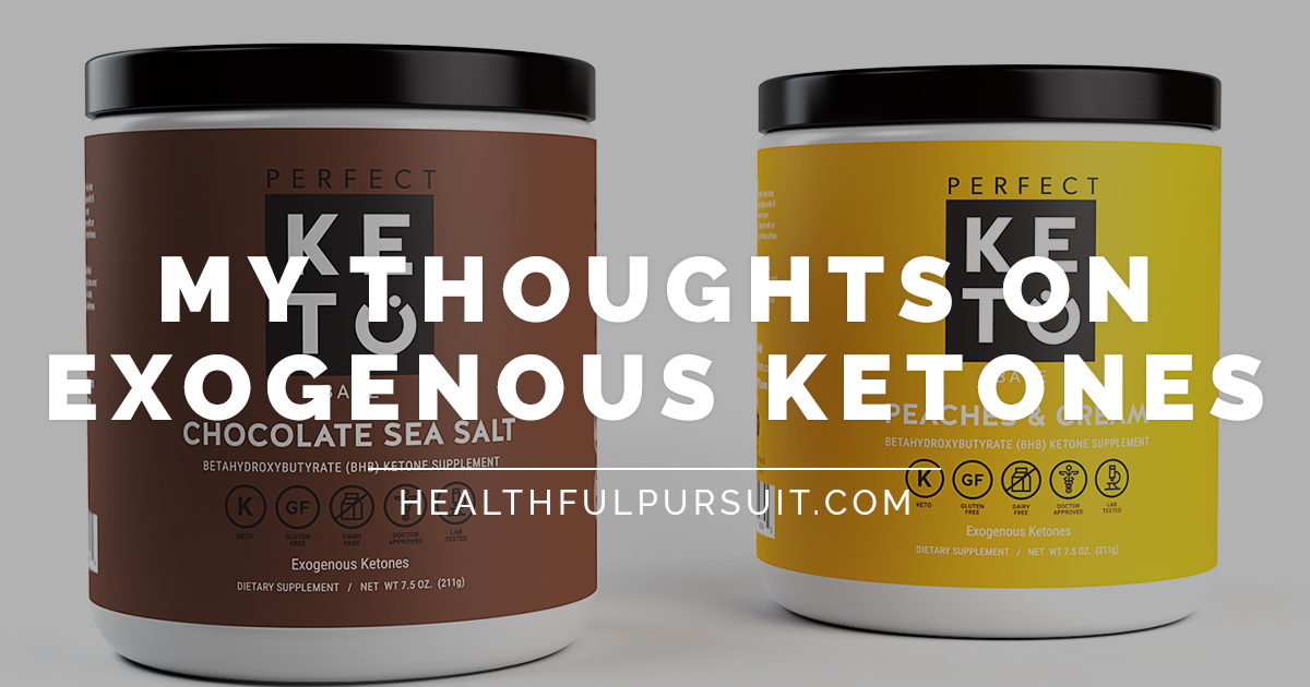 My thoughts on Exogenous Ketones | Healthful Pursuit