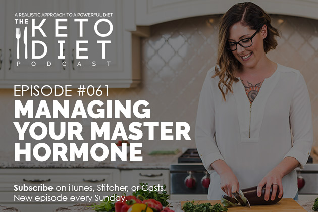 Managing Your Master Hormone #healthfulpursuit #fatfueled #lowcarb #keto #ketogenic #lowcarbpaleo #theketodiet
