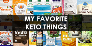 My Favorite Keto Things