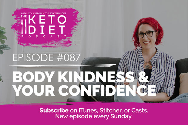 Body Kindness & Your Confidence #healthfulpursuit #fatfueled #lowcarb #keto #ketogenic #lowcarbpaleo #theketodiet