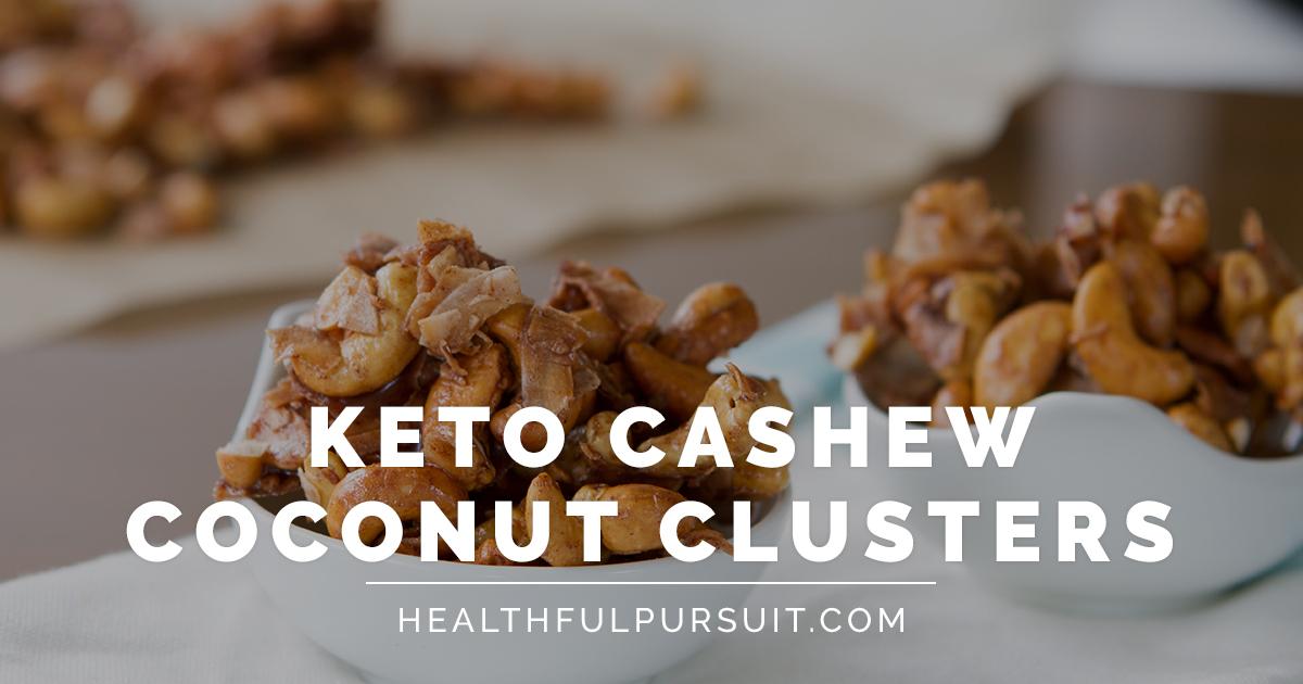 Low Carb Cashew Coconut Clusters Healthful Pursuit