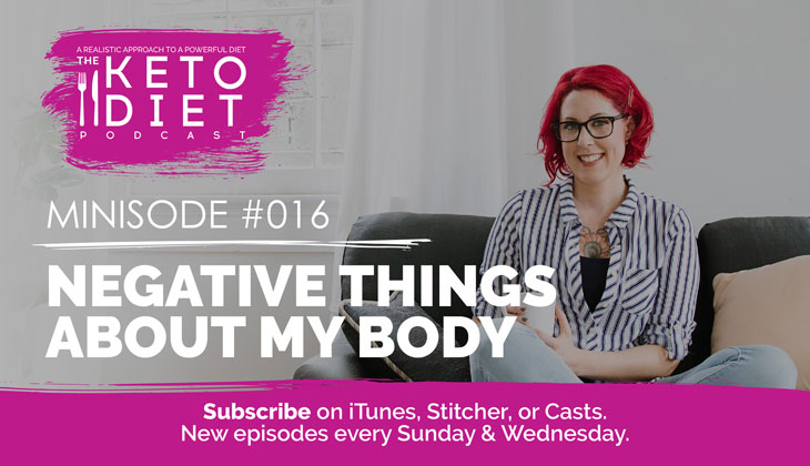 Negative Things About My Body #healthfulpursuit #fatfueled #lowcarb #keto #ketogenic #lowcarbpaleo #theketodiet