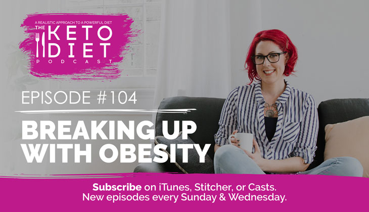 Breaking Up with Obesity #healthfulpursuit #fatfueled #lowcarb #keto #ketogenic #lowcarbpaleo #theketodiet