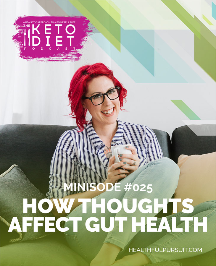 How Thoughts Affect Gut Health #healthfulpursuit #fatfueled #lowcarb #keto #ketogenic #lowcarbpaleo #theketodiet