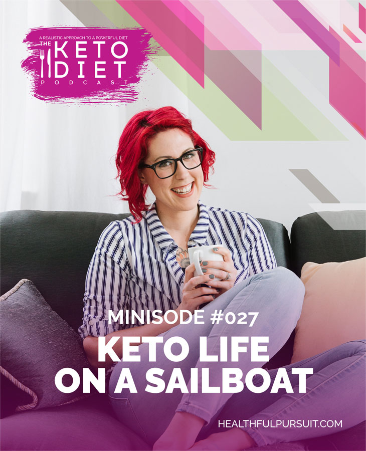 Keto Life on a Sailboat #theketodiet #ketopodcast #lowcarb #keto #ketogenic #healthfulpursuit #fatfueled