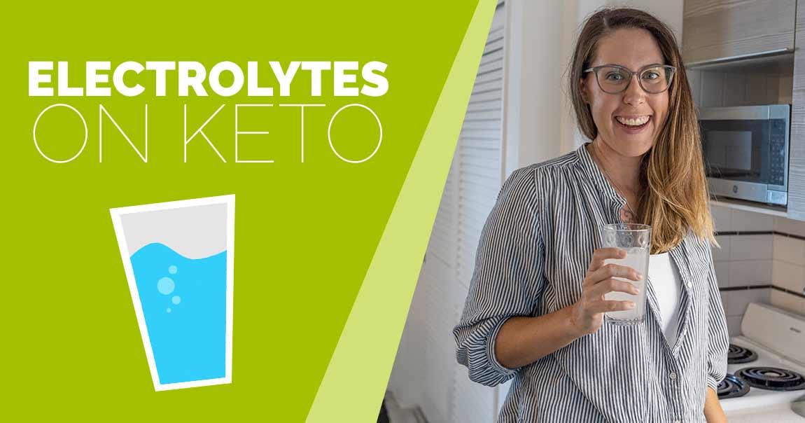 Electrolytes & Keto