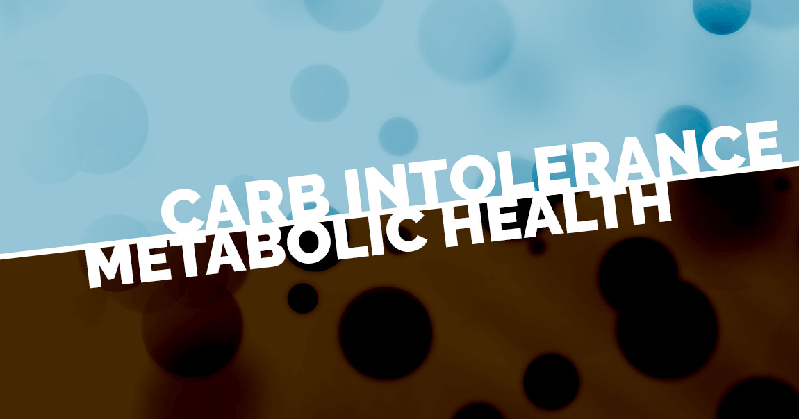 Understanding Carb Intolerance and Metabolic Health