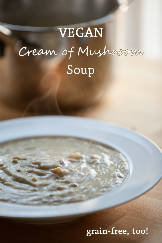Vegan Cream of Mushroom Soup (grain-free)