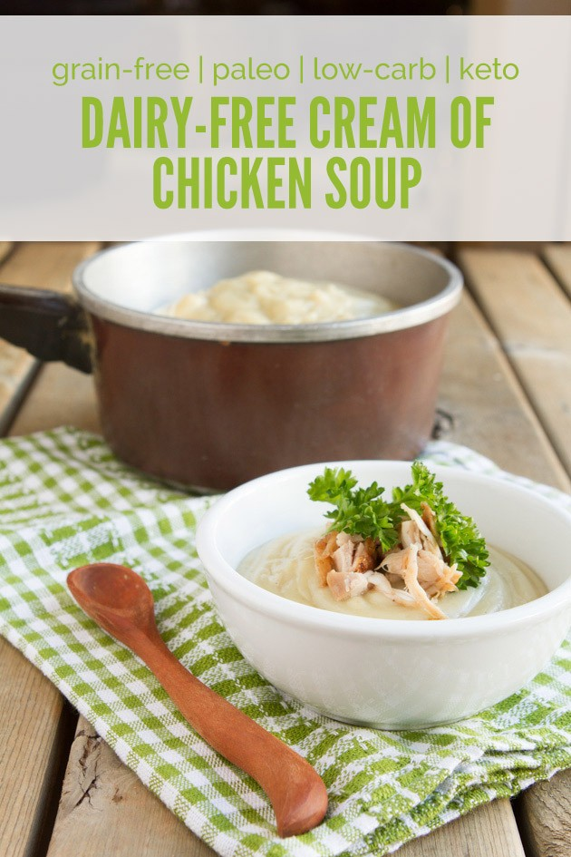 Dairy-free Cream of Chicken Soup #dairyfree #keto #lowcarb #highfat #cauliflower #paleo