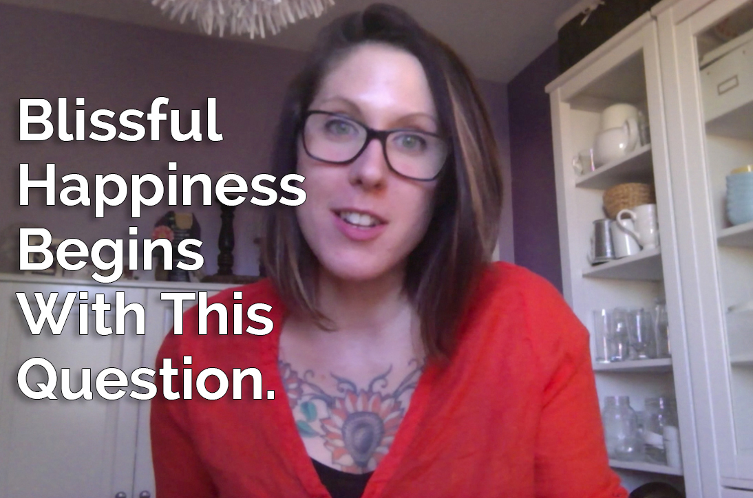 Video: Ask Yourself This Question If You Want To Be Blissfully Happy