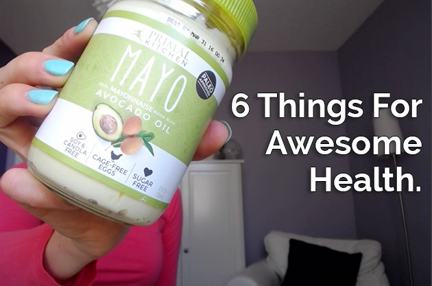 6 Things For Awesome Health #paleo #primal #keto #lowcarb